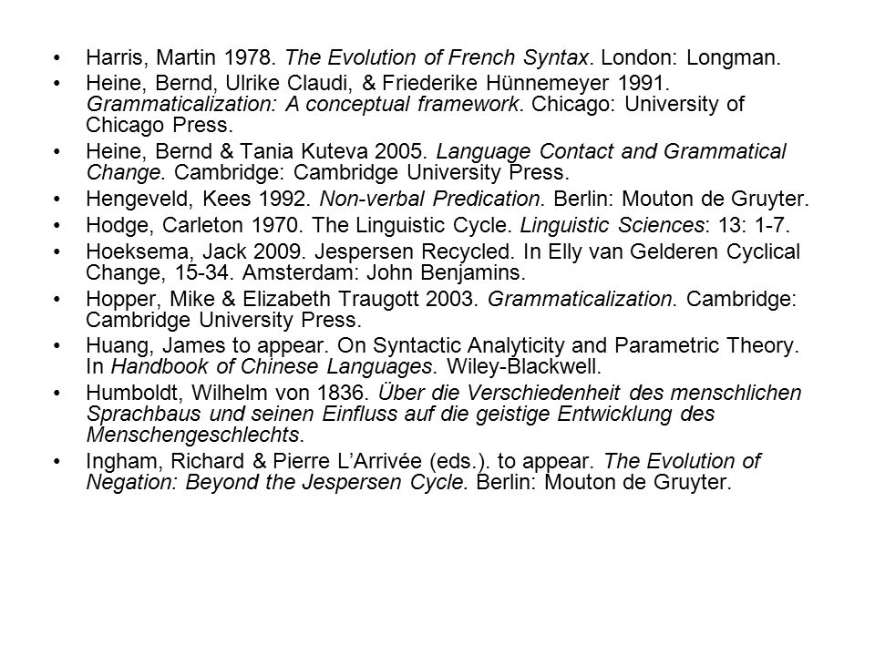 Harris, Martin 1978. The Evolution of French Syntax. London: Longman.