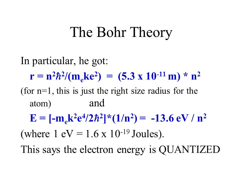 The Bohr Theory In particular, he got: