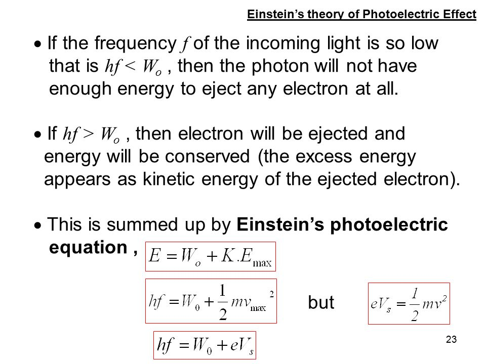 If the frequency f of the incoming light is so low