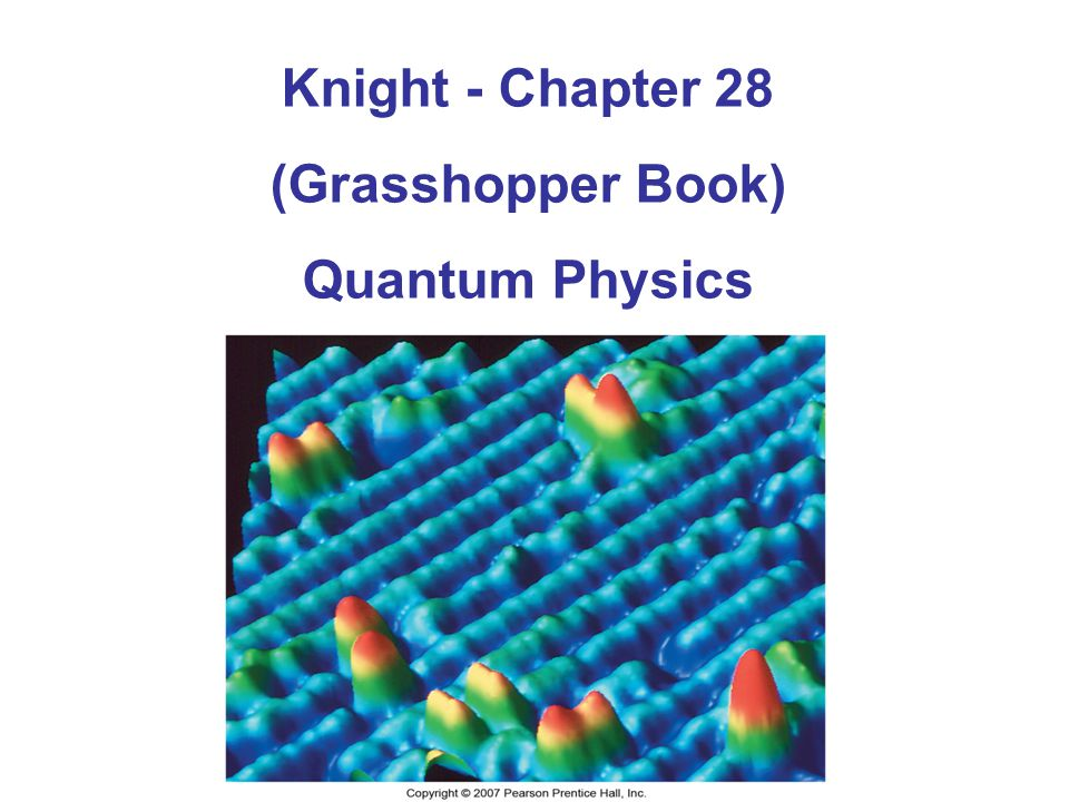 Knight - Chapter 28 (Grasshopper Book) Quantum Physics