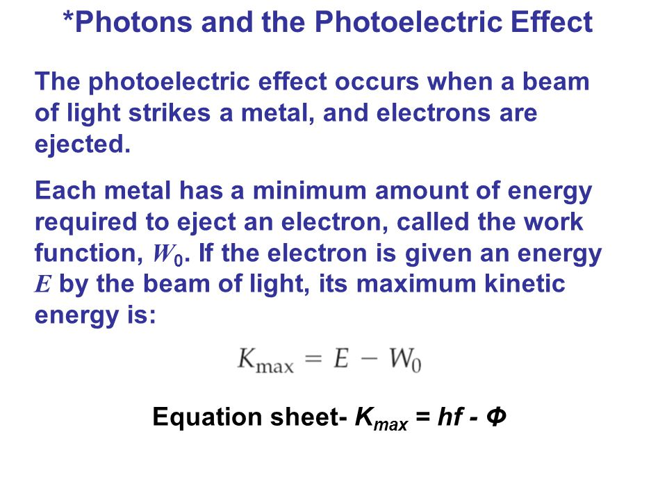 *Photons and the Photoelectric Effect