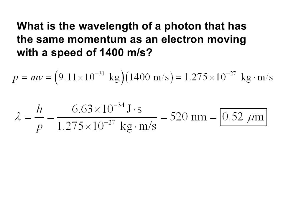 What is the wavelength of a photon that has the same momentum as an electron moving with a speed of 1400 m/s