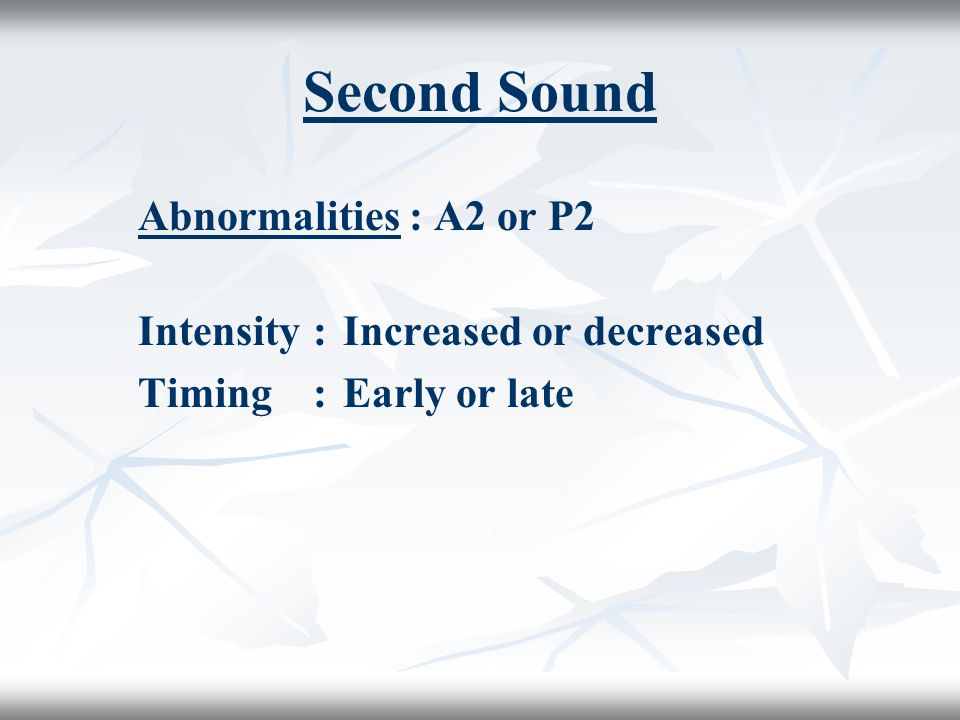 Second Sound Abnormalities : A2 or P2