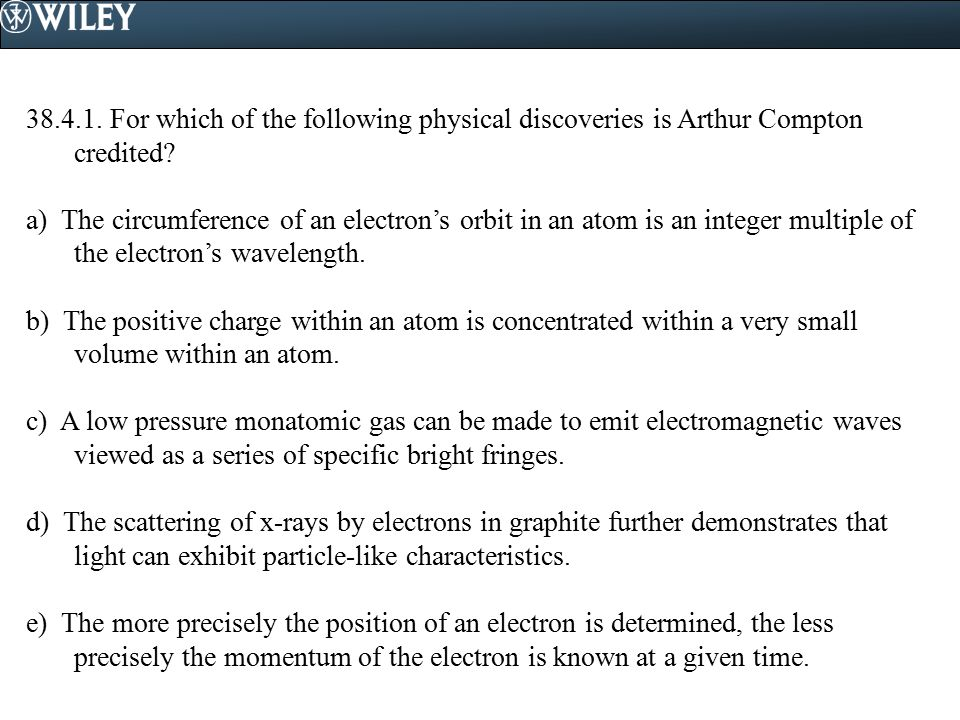 38.4.1. For which of the following physical discoveries is Arthur Compton credited
