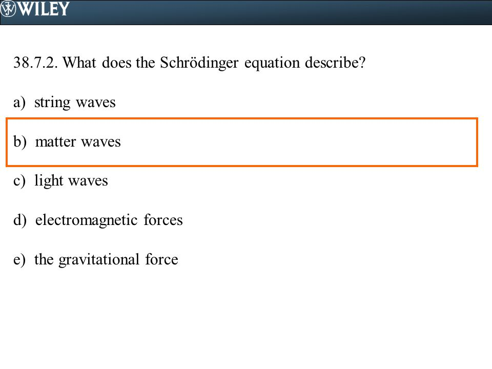 38.7.2. What does the Schrödinger equation describe