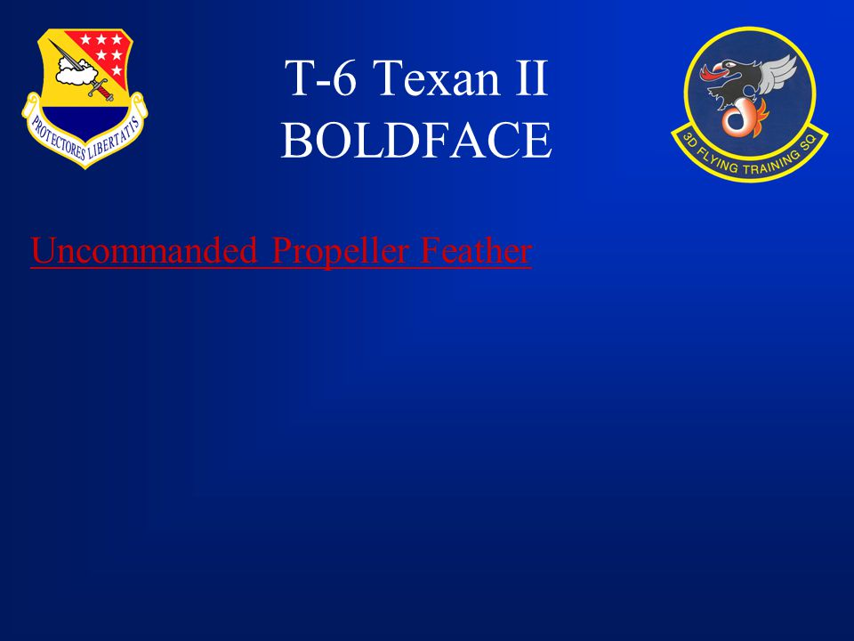 T-6 Texan II BOLDFACE Uncommanded Propeller Feather