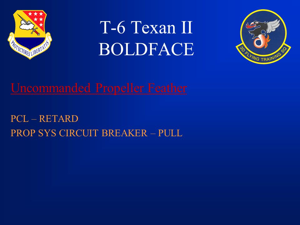 T-6 Texan II BOLDFACE Uncommanded Propeller Feather PCL – RETARD
