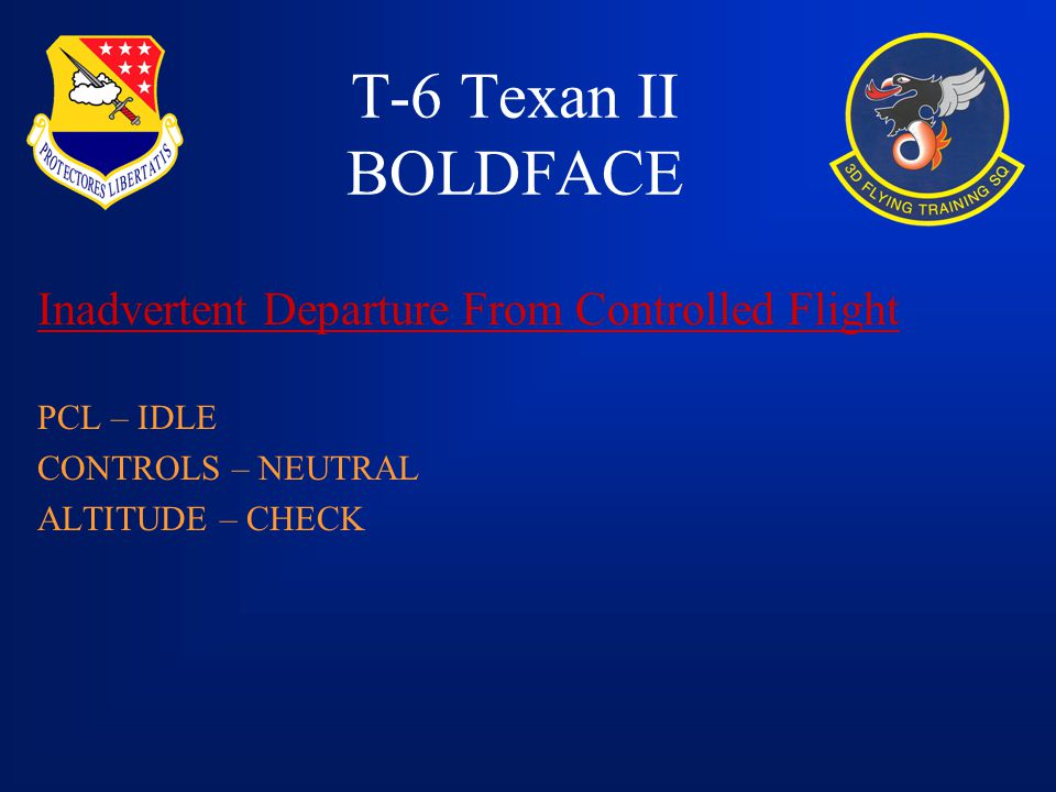 T-6 Texan II BOLDFACE Inadvertent Departure From Controlled Flight