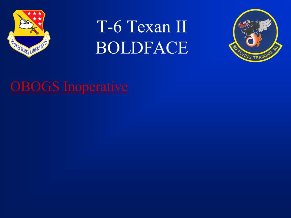 T-6 Texan II BOLDFACE OBOGS Inoperative
