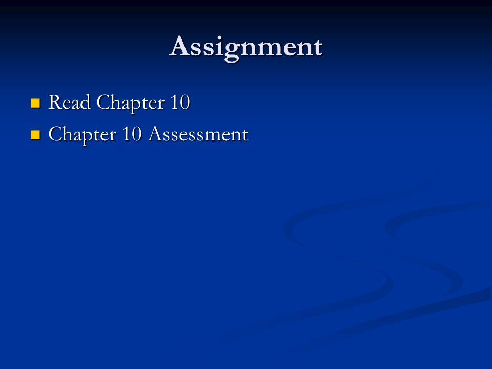 Assignment Read Chapter 10 Chapter 10 Assessment