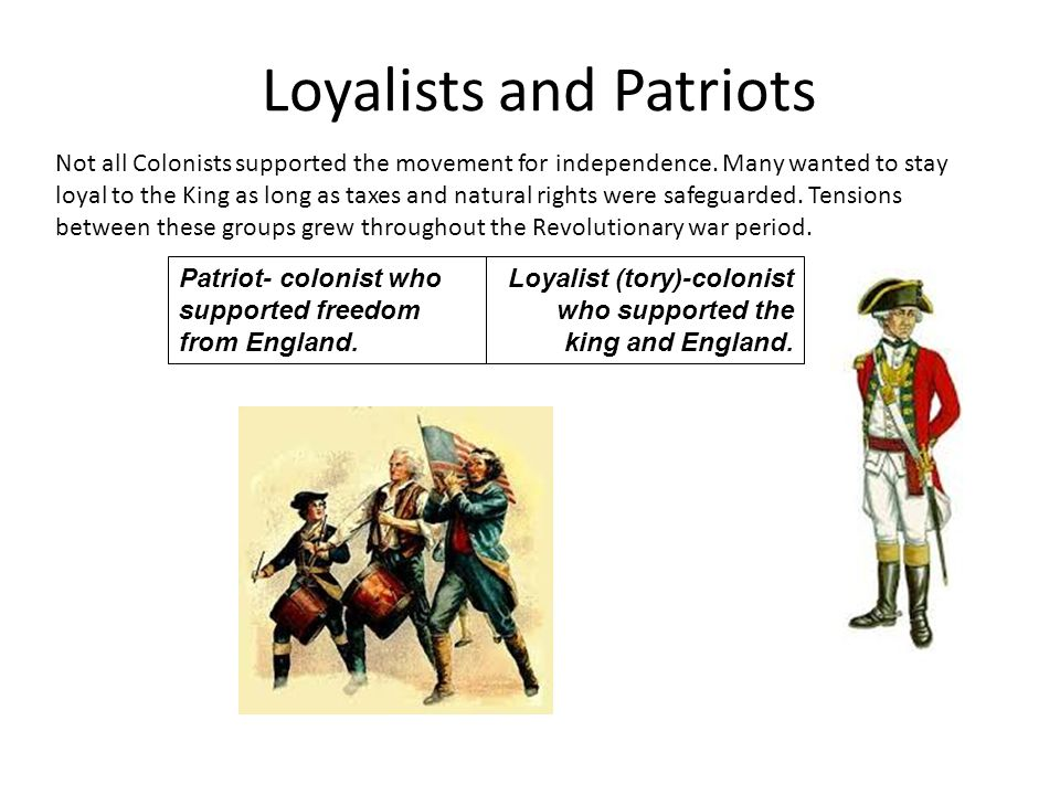 Loyalists and Patriots
