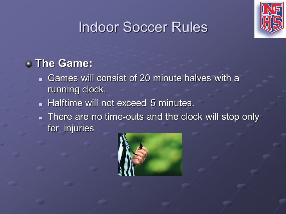 Indoor Soccer Rules The Game: