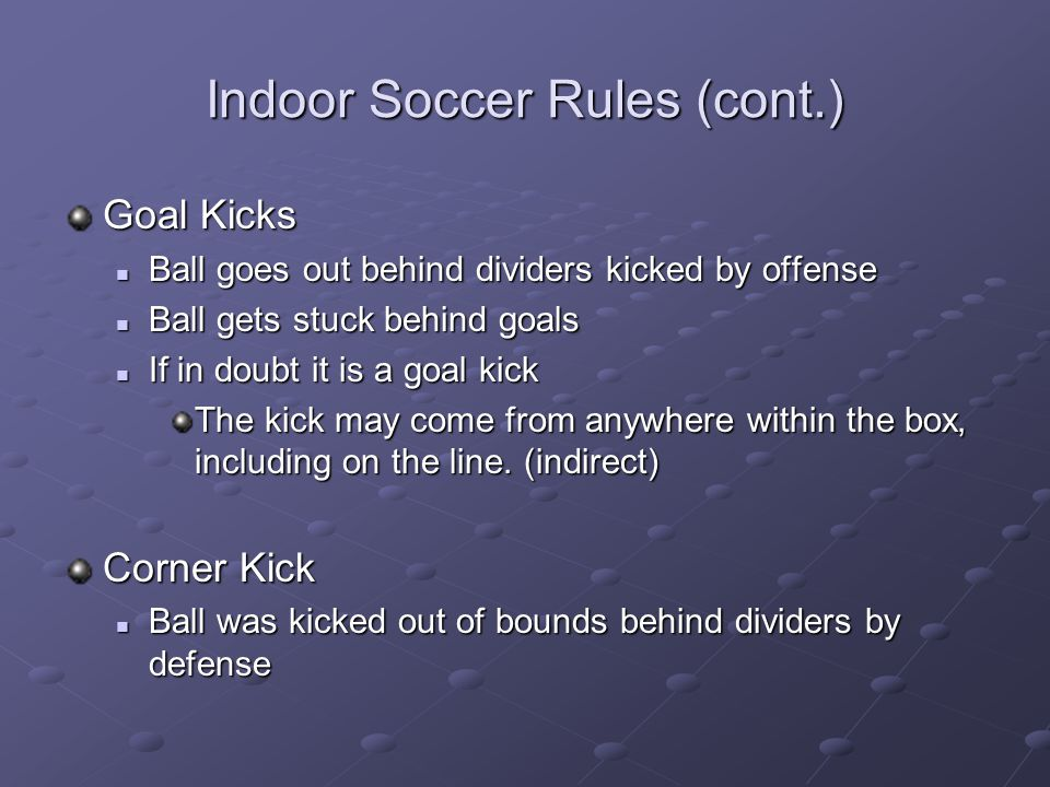 Indoor Soccer Rules (cont.)