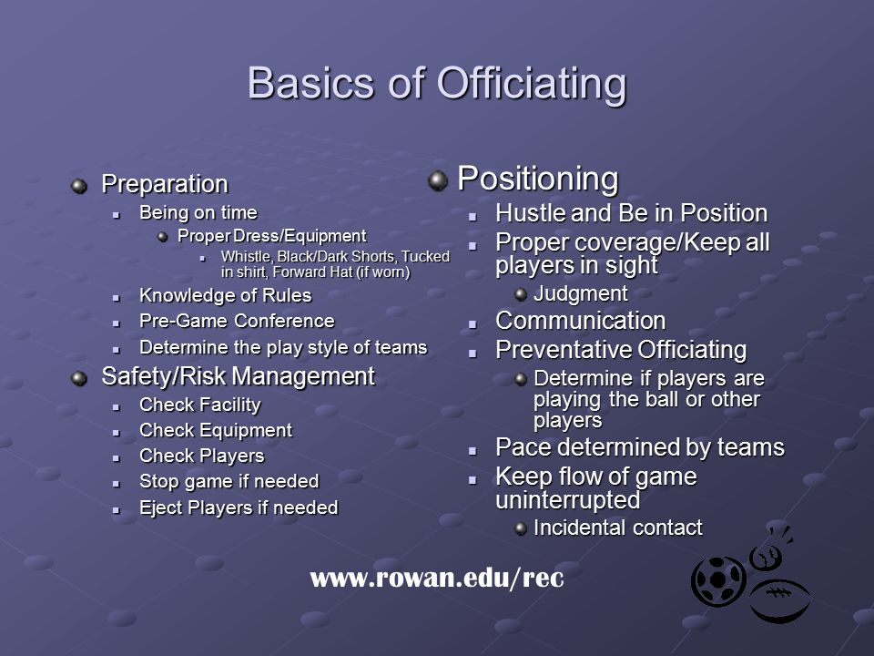 Basics of Officiating Positioning www.rowan.edu/rec Preparation