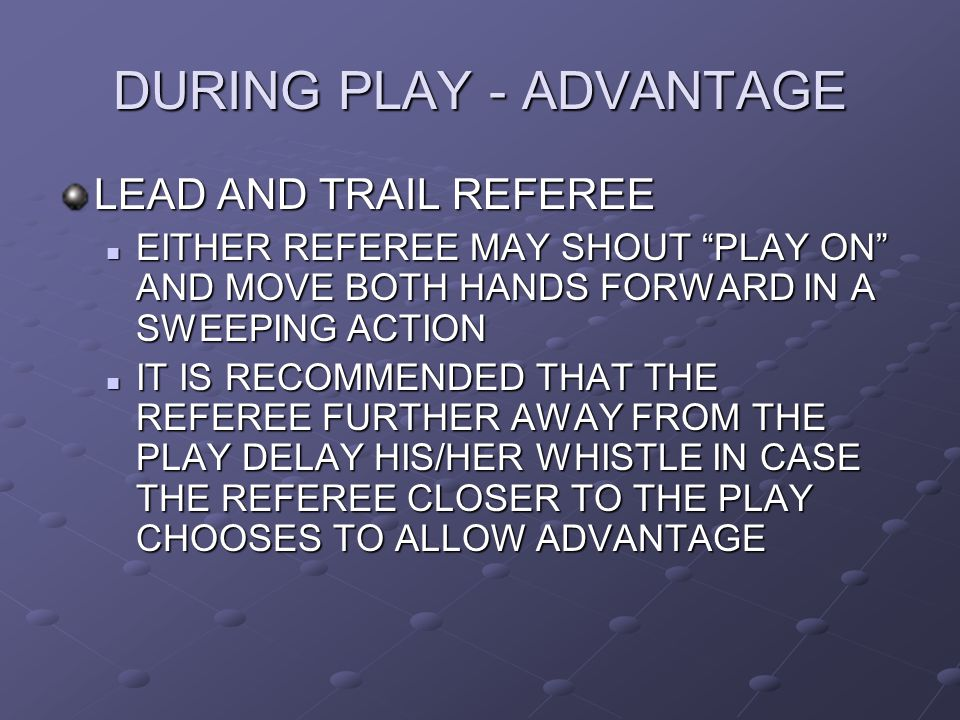 DURING PLAY - ADVANTAGE