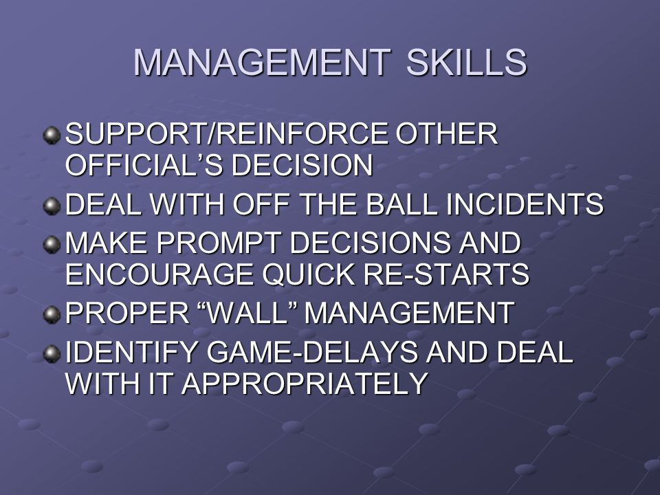 MANAGEMENT SKILLS SUPPORT/REINFORCE OTHER OFFICIAL'S DECISION