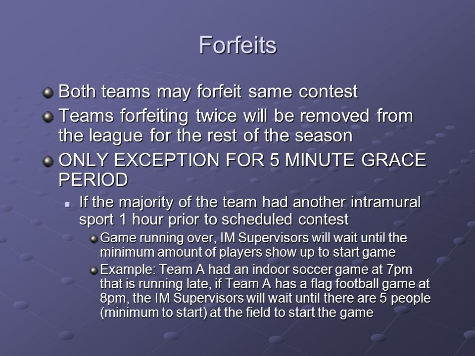 Forfeits Both teams may forfeit same contest