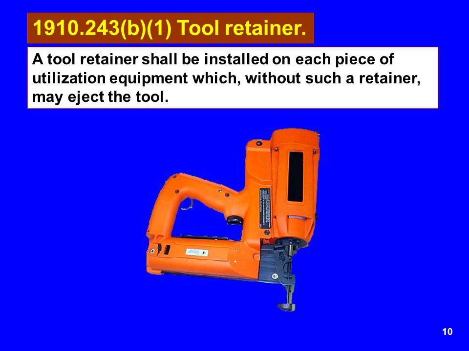 1910.243(b)(1) Tool retainer.