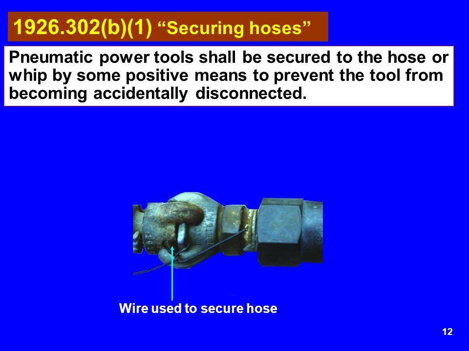 1926.302(b)(1) Securing hoses