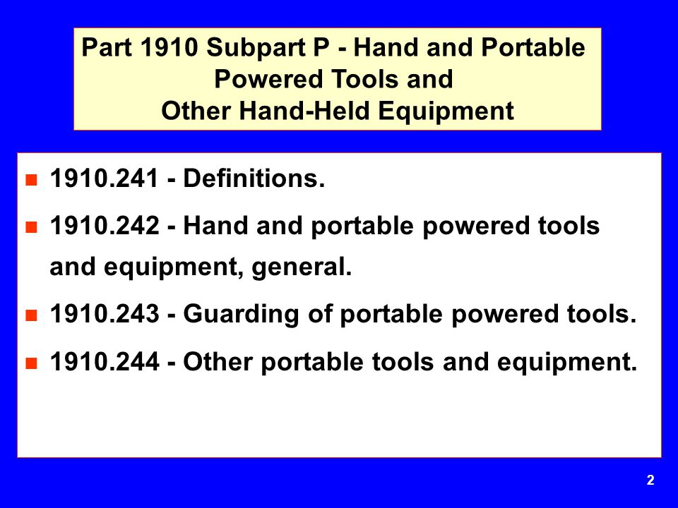 Part 1910 Subpart P - Hand and Portable Other Hand-Held Equipment