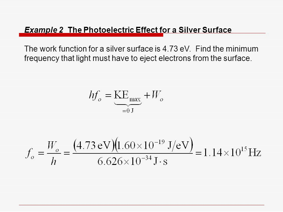 Example 2 The Photoelectric Effect for a Silver Surface