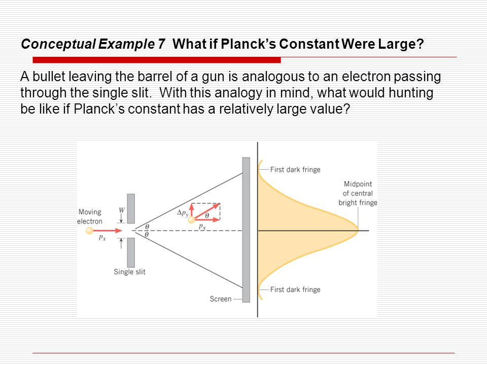 Conceptual Example 7 What if Planck's Constant Were Large