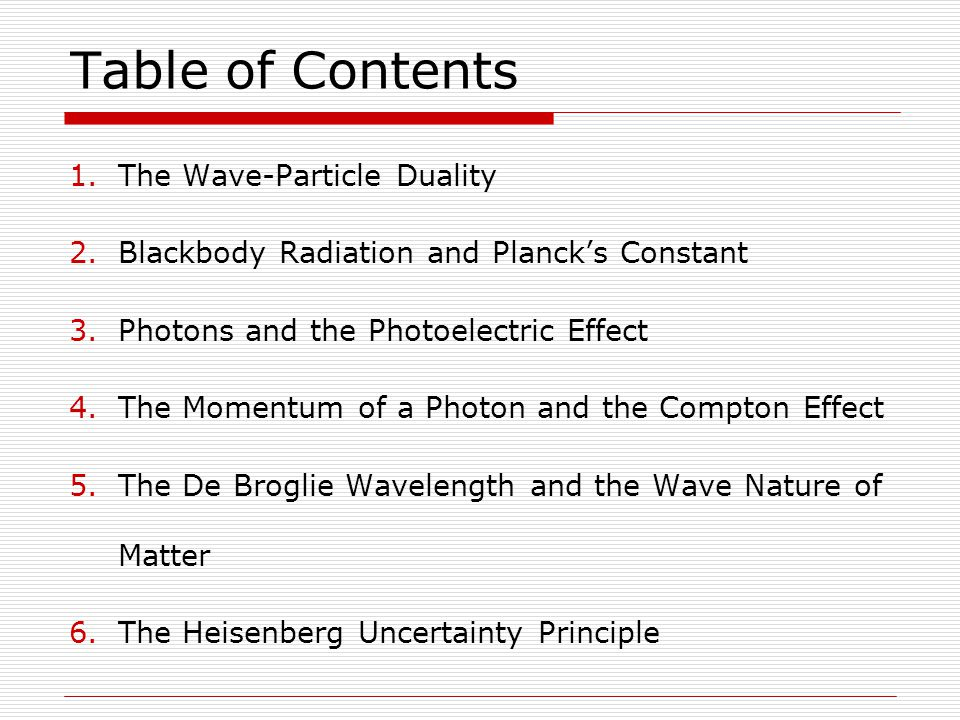Table of Contents The Wave-Particle Duality