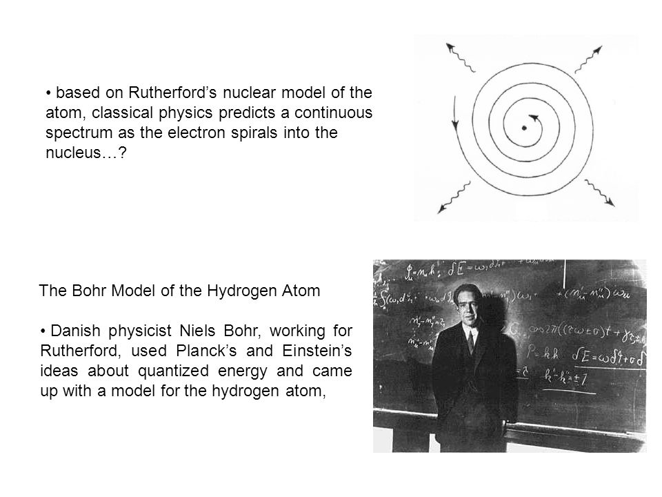 based on Rutherford's nuclear model of the atom, classical physics predicts a continuous spectrum as the electron spirals into the nucleus…