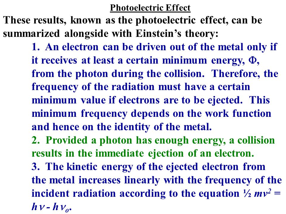 Photoelectric Effect These results, known as the photoelectric effect, can be summarized alongside with Einstein's theory: