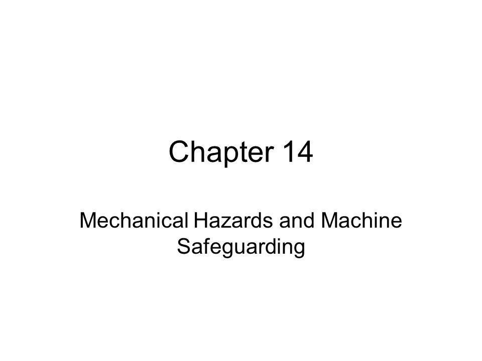 Mechanical Hazards and Machine Safeguarding