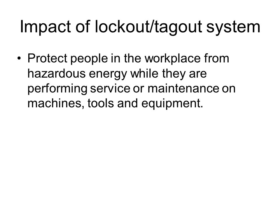 Impact of lockout/tagout system