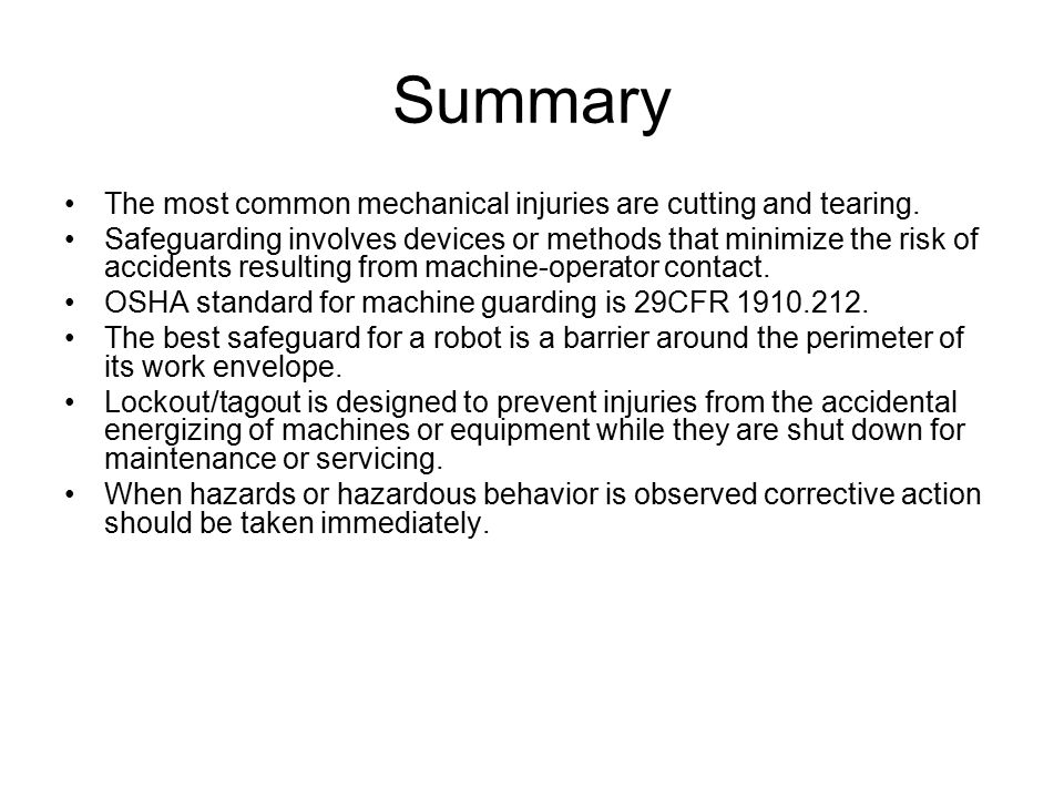 Summary The most common mechanical injuries are cutting and tearing.
