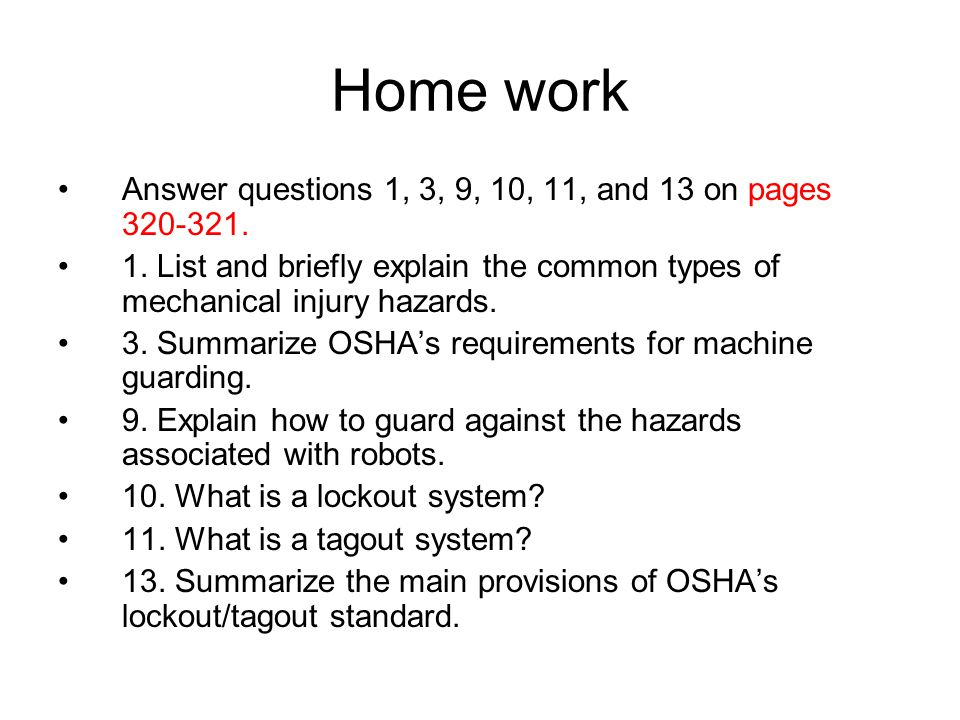 Home work Answer questions 1, 3, 9, 10, 11, and 13 on pages 320-321.