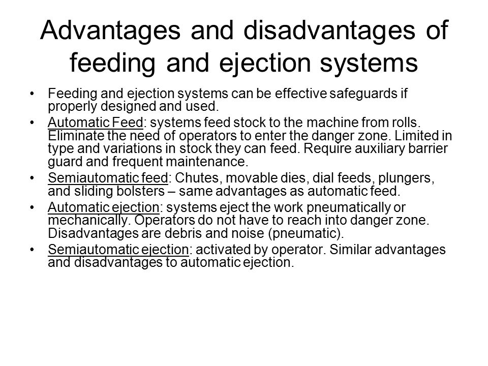 Advantages and disadvantages of feeding and ejection systems
