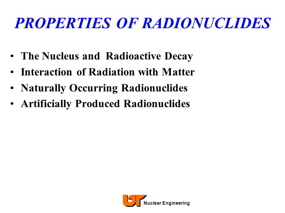 PROPERTIES OF RADIONUCLIDES