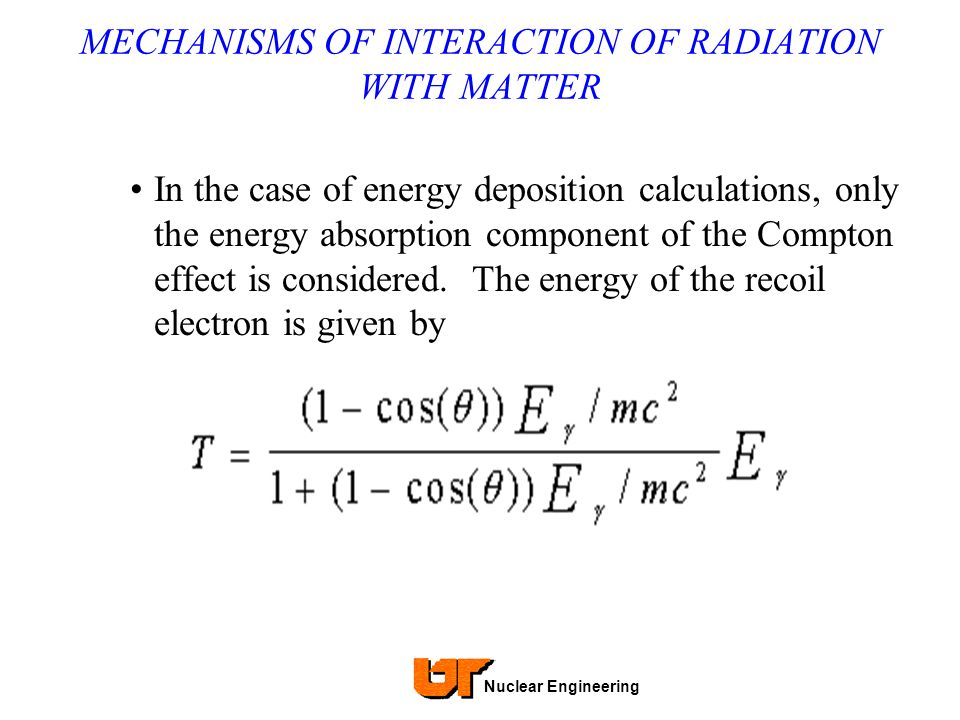 MECHANISMS OF INTERACTION OF RADIATION WITH MATTER