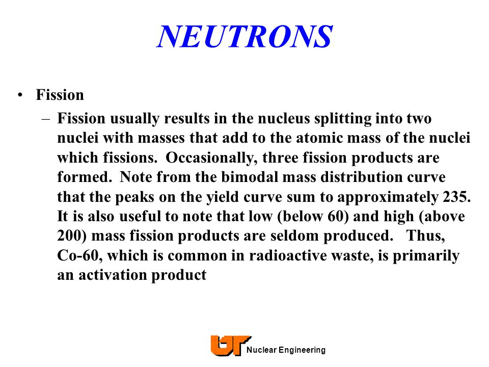 NEUTRONS Fission.