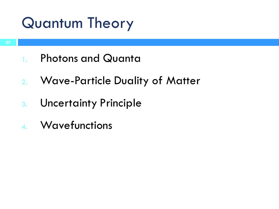 Quantum Theory Photons and Quanta Wave-Particle Duality of Matter