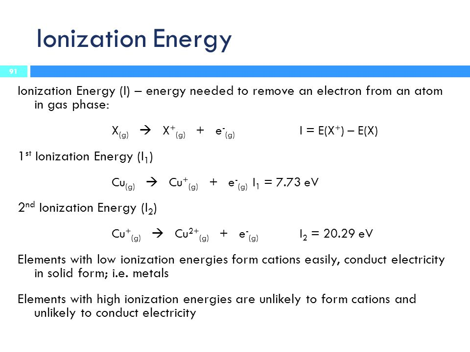 Ionization Energy Ionization Energy (I) – energy needed to remove an electron from an atom in gas phase: