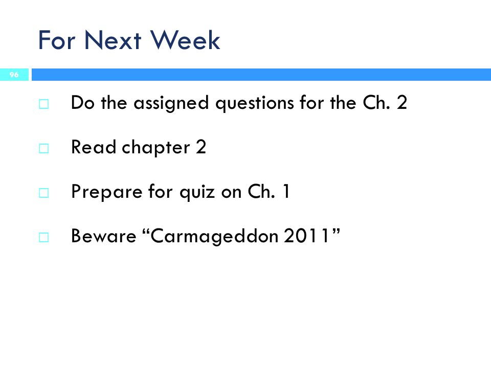 For Next Week Do the assigned questions for the Ch. 2 Read chapter 2