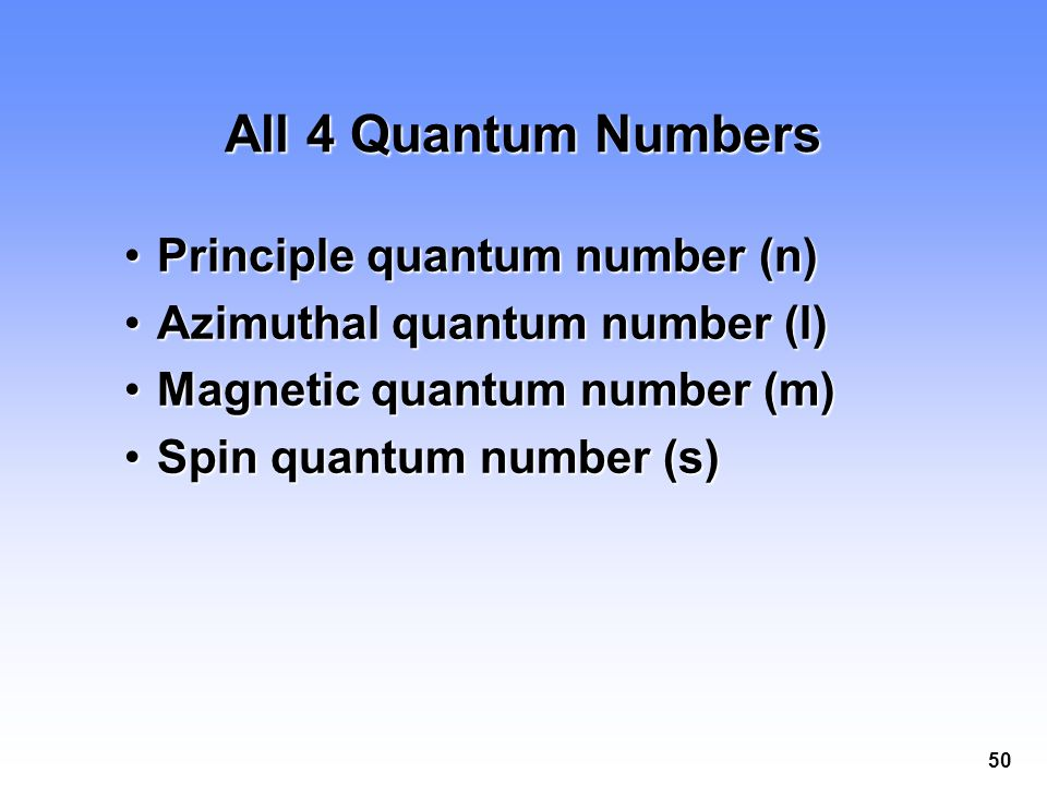 All 4 Quantum Numbers Principle quantum number (n)