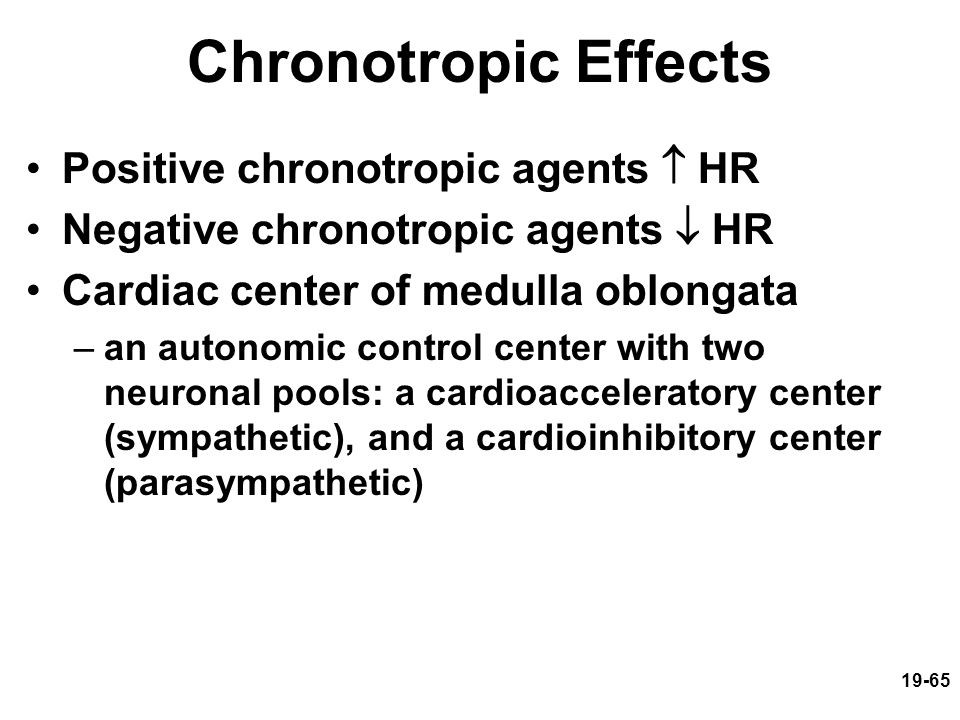 Chronotropic Effects Positive chronotropic agents  HR