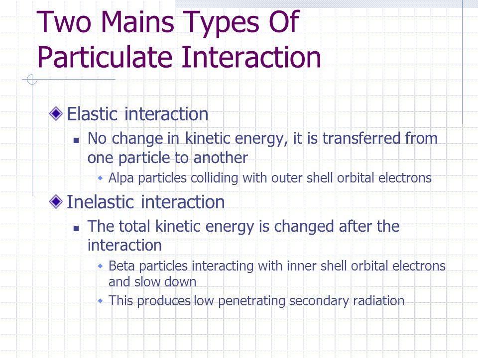 Two Mains Types Of Particulate Interaction