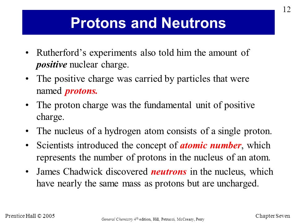 Protons and Neutrons Rutherford's experiments also told him the amount of positive nuclear charge.