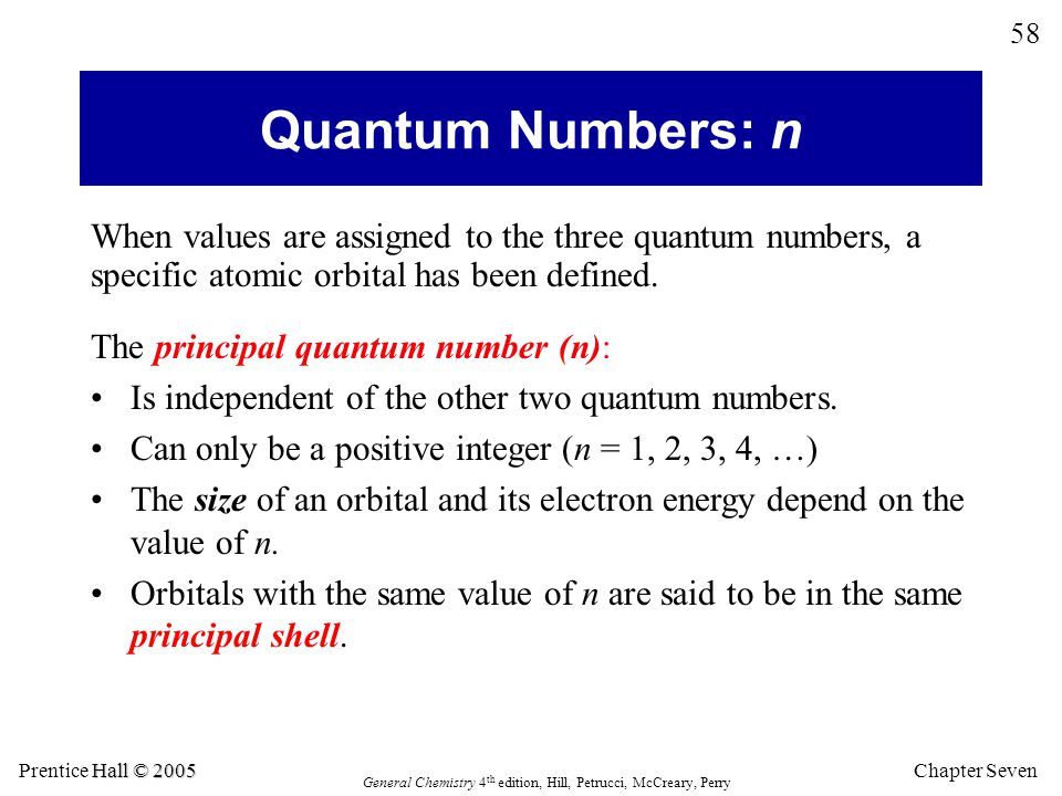 Quantum Numbers: n When values are assigned to the three quantum numbers, a specific atomic orbital has been defined.