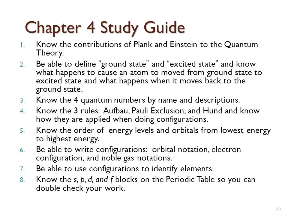 Chapter 4 Study Guide Know the contributions of Plank and Einstein to the Quantum Theory.