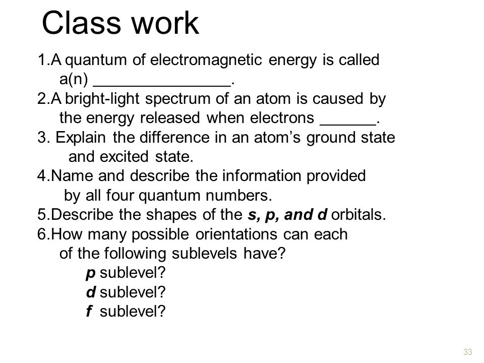 Class work A quantum of electromagnetic energy is called a(n) .