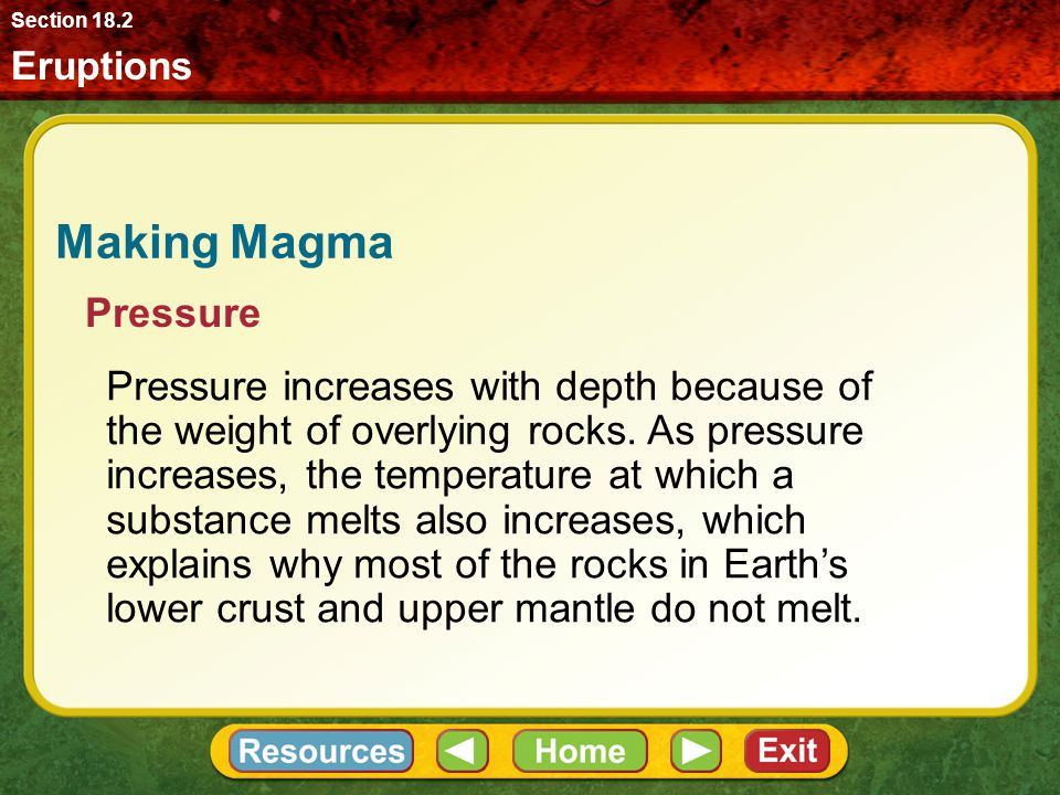 Section 18.2 Eruptions. Making Magma. Pressure.