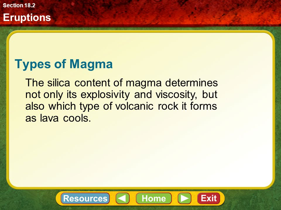 Section 18.2 Eruptions. Types of Magma.