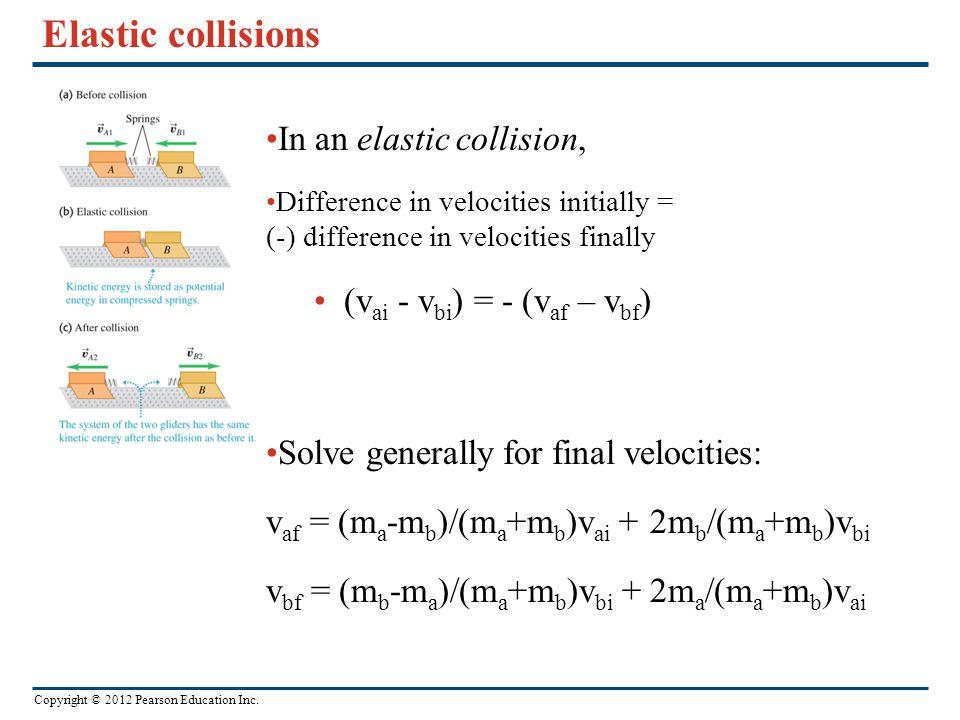 Elastic collisions In an elastic collision,